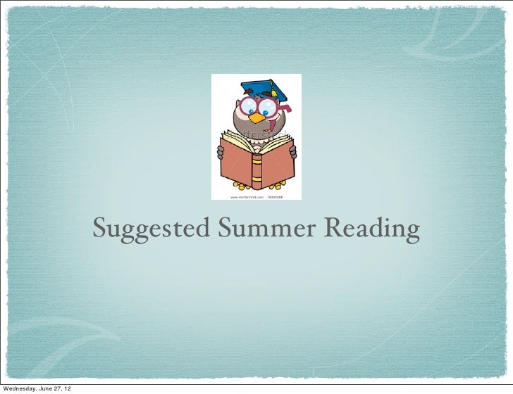 Suggested Summer ReadingWednesday, June 27, 12
