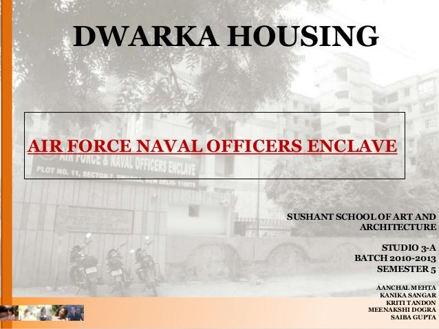 DWARKA HOUSINGAIR FORCE NAVAL OFFICERS ENCLAVE                      SUSHANT SCHOOL OF ART AND                             ...