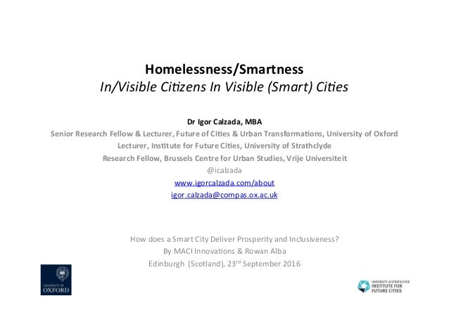 Homelessness/Smartness In/VisibleCi,zensInVisible(Smart)Ci,es DrIgorCalzada,MBA SeniorResearchFellow&Lectur...
