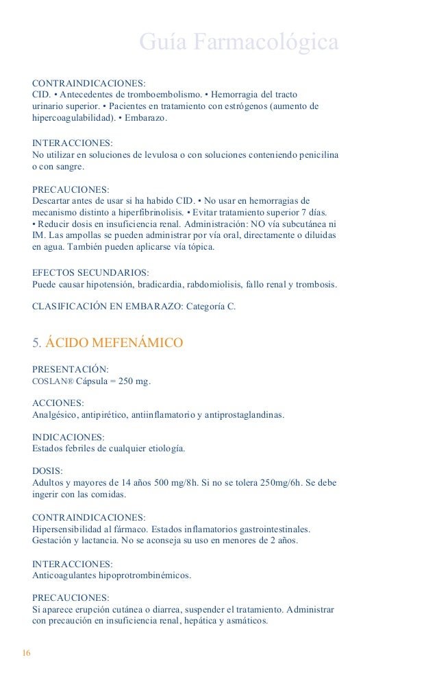 EFECTOS SECUNDARIOS: Irritación gástrica, diarrea. CLASIFICACIÓN EN EMBARAZO: Categoría C.  6. ÁCIDO TRANEXÁMICO PRESENTAC...