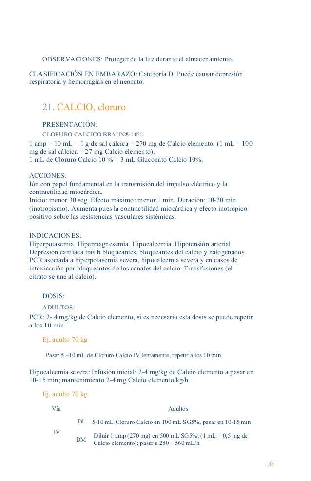 Guía Farmacológica PEDIATRÍA:  PCR: 20 mg/kg diluida al ½ y administrado lentamente. Diluir 0,2 mL/kg de Cloruro Calcio en...