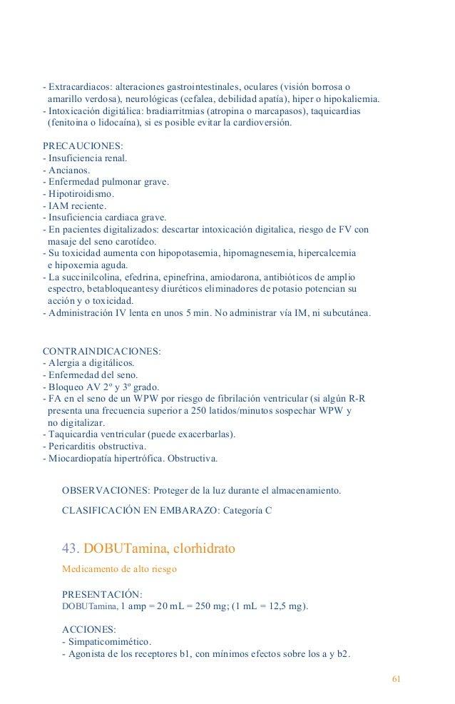 Guía Farmacológica Inicio acción: 2 min. Duración: 10 min. 1-5 microgramos/kg/min: efecto exclusivamente b1. 5-10 microgra...