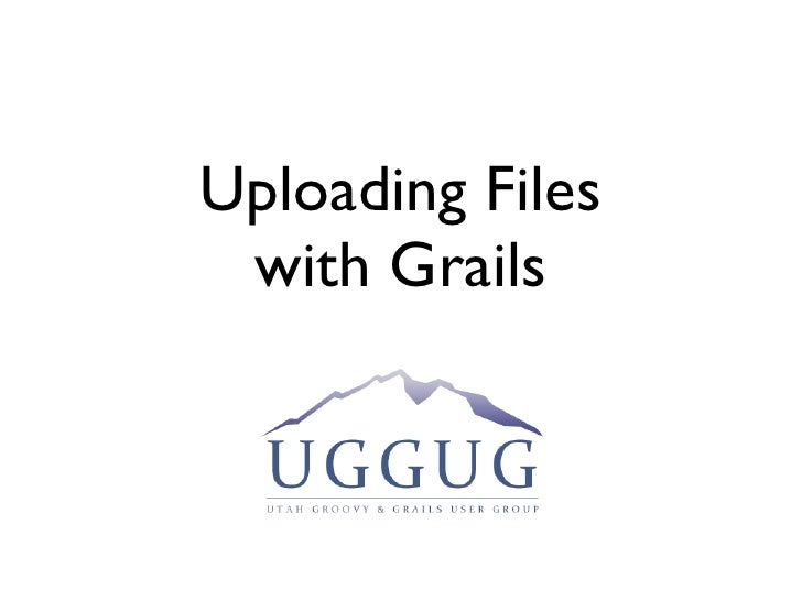 Uploading Files with Grails