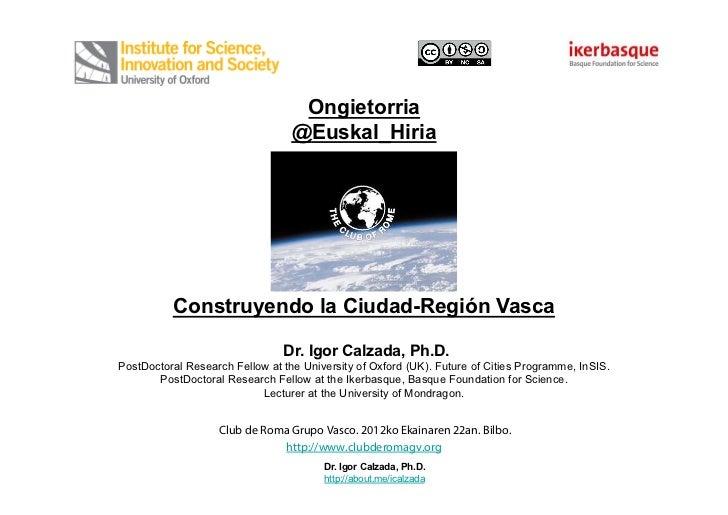 Ongietorria                                  @Euskal_Hiria          Construyendo la Ciudad-Región Vasca                   ...