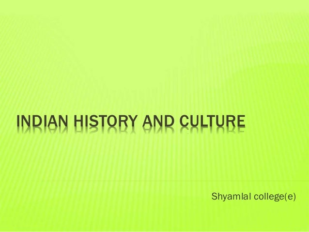INDIAN HISTORY AND CULTURE  Shyamlal college(e)