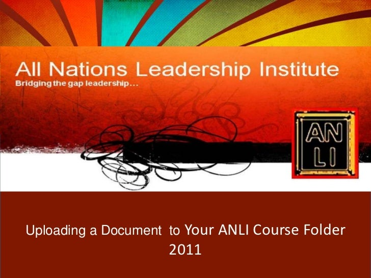 Uploading a Document  to Your ANLI Course Folder<br />2011 <br />