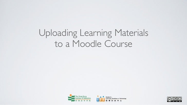 Uploading Learning Materials   to a Moodle Course