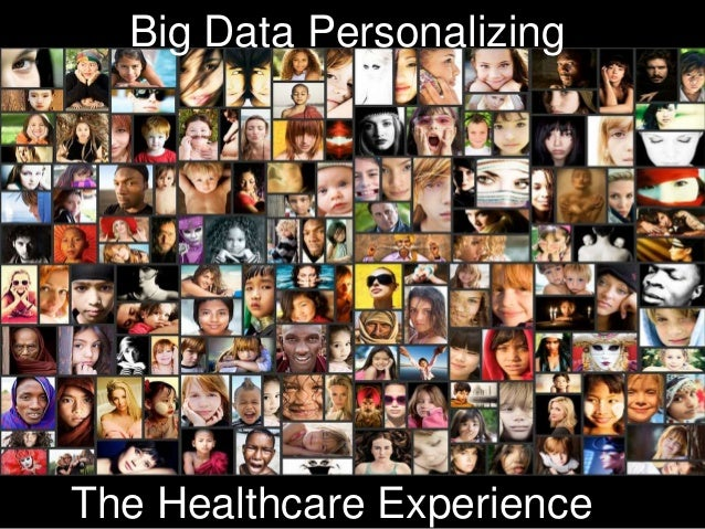 Big Data Personalizing The Healthcare Experience