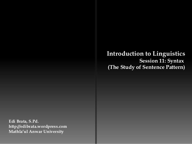 Introduction to Linguistics                                            Session 11: Syntax                                (...