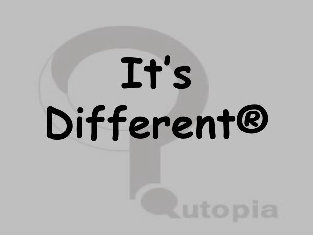 It's Different®