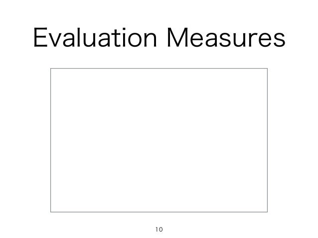 Evaluation Measures 10