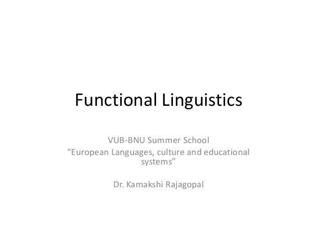 "Functional Linguistics VUB-BNU Summer School ""European Languages, culture and educational systems"" Dr. Kamakshi Rajagopal"