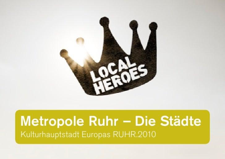 Metropole Ruhr – Die Städte Kulturhauptstadt Europas RUHR.2010