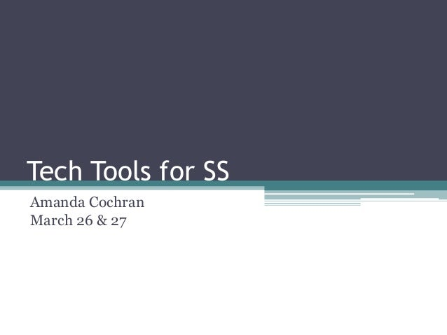 Tech Tools for SS Amanda Cochran March 26 & 27