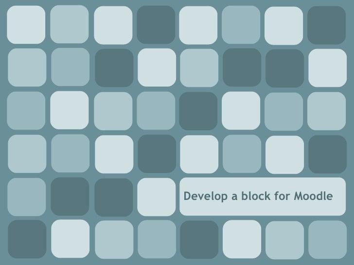 Develop a block for Moodle