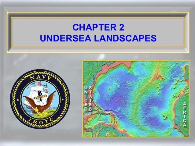 CHAPTER 2 UNDERSEA LANDSCAPES
