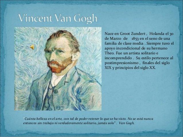 Nace en Groot Zundert , Holanda el 30                                                       de Marzo de 1853 en el seno de...