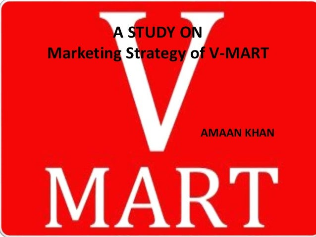 A STUDY ON Marketing Strategy of V-MART AMAAN KHAN
