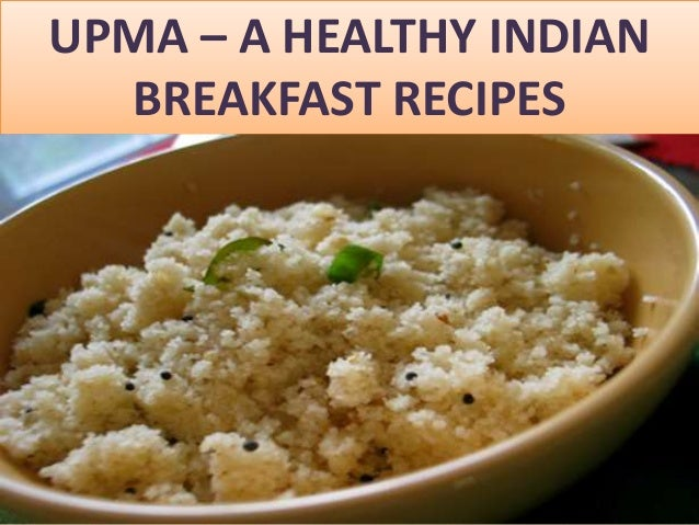 Upma – A healthy Indian Breakfast Recipe