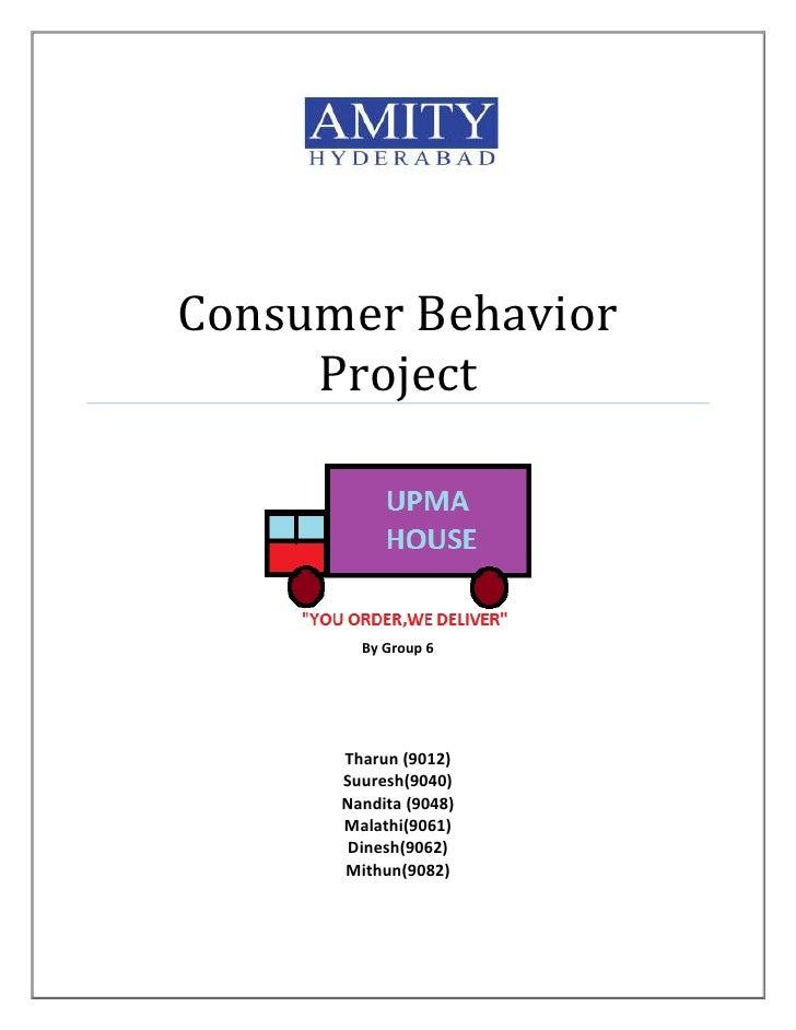 Consumer Behavior ProjectBy Group 6                    Tharun (9012)Suuresh(9040)Nandita (9048)Malathi(9061)Dinesh(9062)Mi...