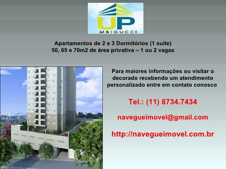 UP MBigucci Up São Bernardo Para maiores informações ou visitar o decorado recebendo um atendimento personalizado entre em...