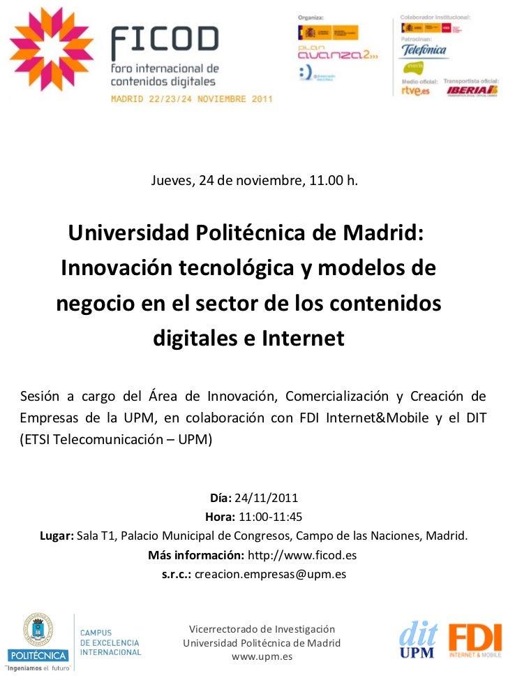 Universidad Politécnica de Madrid:  Innovación tecnológica y modelos de negocio en el sector de los contenidos digitales e...