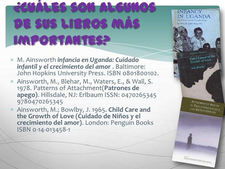 ¿Cuáles son algunos de sus libros más importantes?<br />M. Ainsworthinfancia en Uganda: Cuidado infantil y el crecimiento...