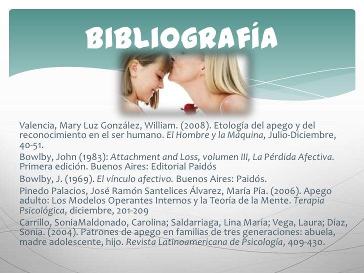 Valencia, Mary Luz González, William. (2008). Etología del apego y del reconocimiento en el ser humano. El Hombre y la Máq...