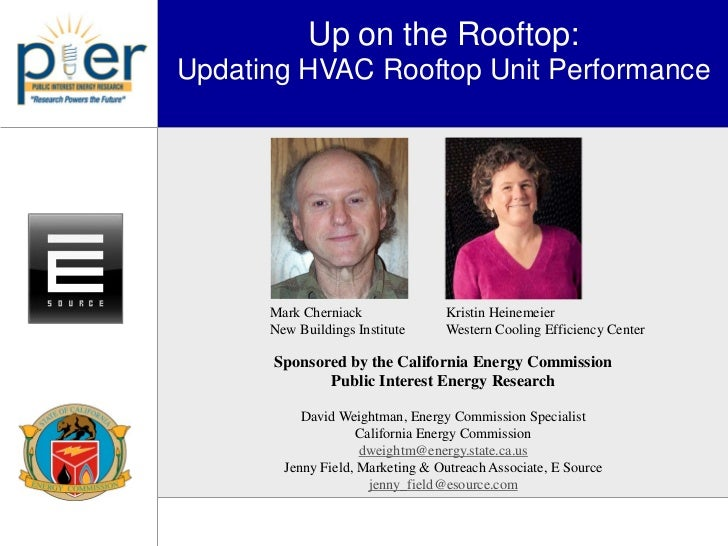 Up on the Rooftop:Updating HVAC Rooftop Unit Performance      Mark Cherniack              Kristin Heinemeier      New Buil...