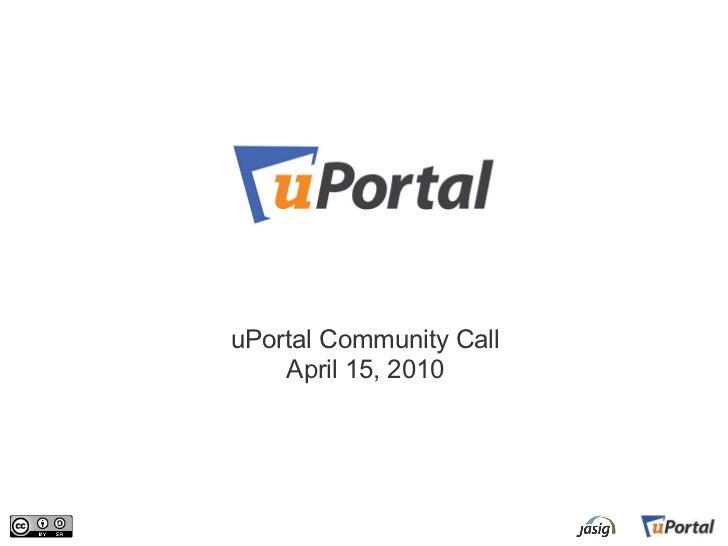 uPortal Community Call April 15, 2010