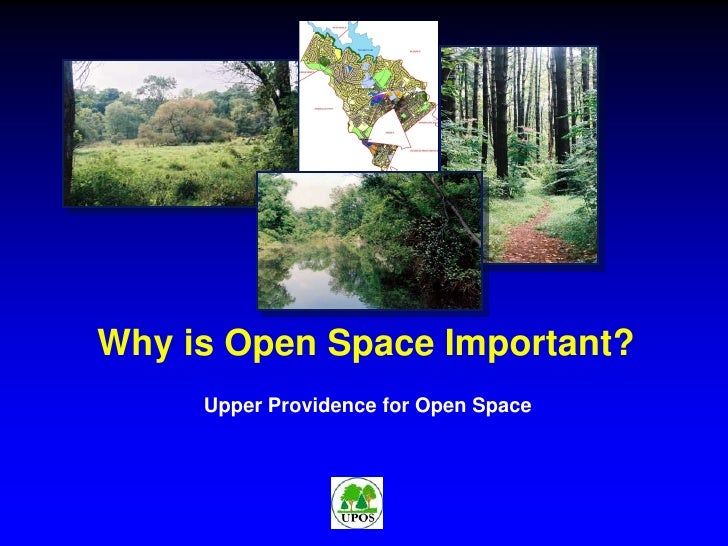 Why is Open Space Important?<br />Upper Providence for Open Space<br />
