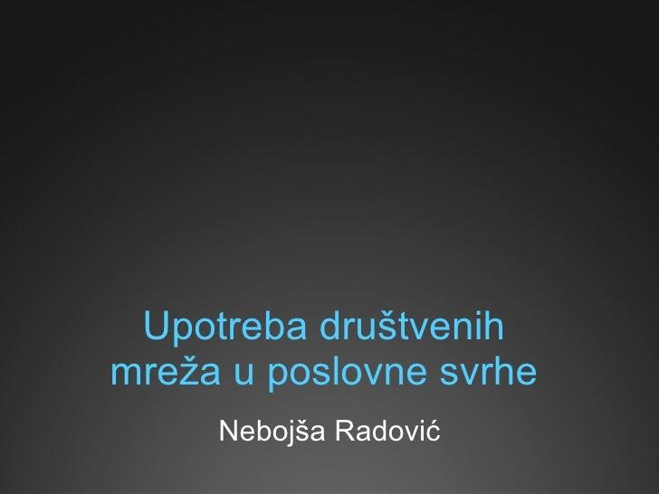 Upotreba društvenih mreža u poslovne svrhe Nebojša Radović