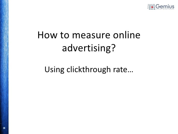 Using  clickthrough rate … How to measure  online advertising?