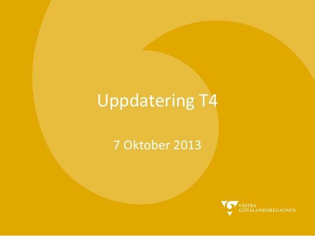 Uppdatering T4 7 Oktober 2013