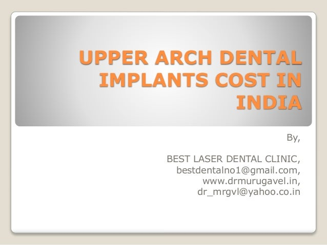 UPPER ARCH DENTAL IMPLANTS COST IN INDIA By, BEST LASER DENTAL CLINIC, bestdentalno1@gmail.com, www.drmurugavel.in, dr_mrg...