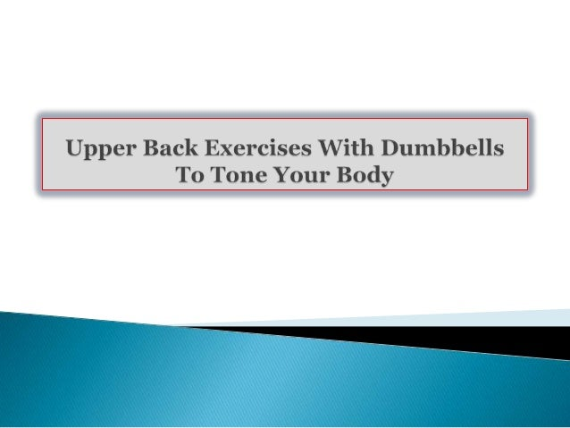 Upper Back Exercises With Dumbbells To Tone Your Body