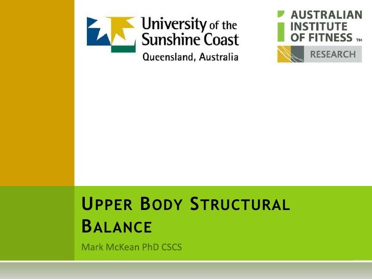 Mark McKean PhD CSCS<br />Upper Body Structural Balance<br />RESEARCH<br />