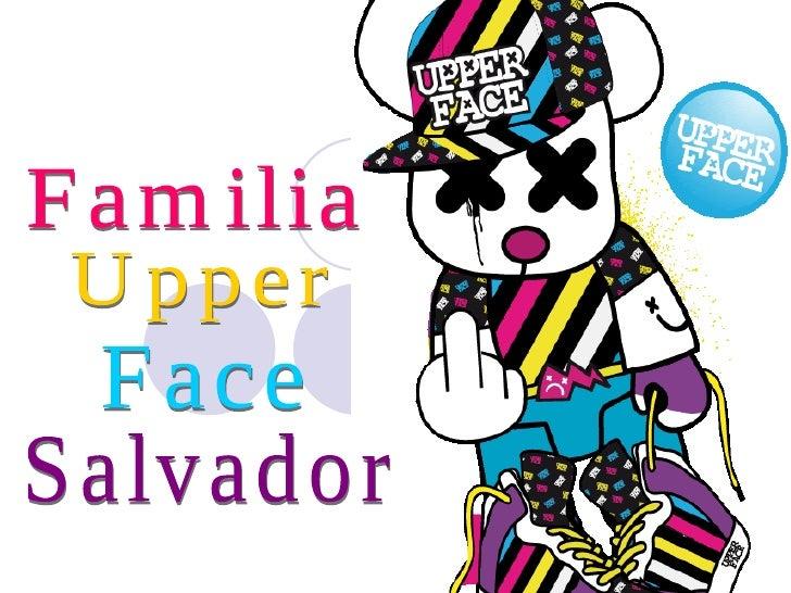 Familia Upper Face Salvador