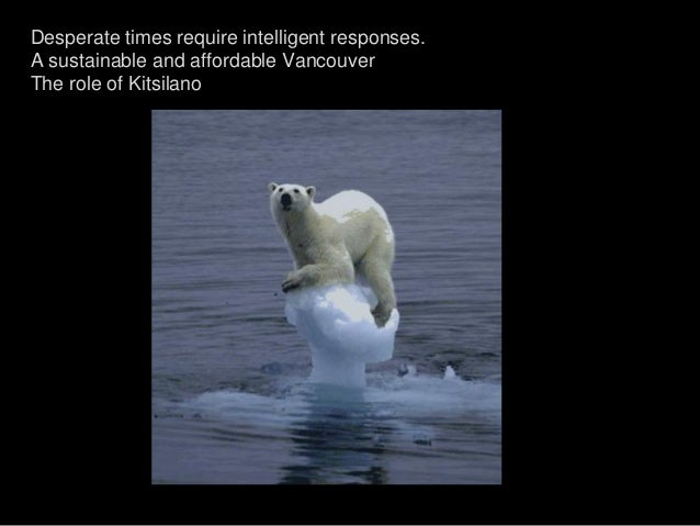 Desperate times require intelligent responses. A sustainable and affordable Vancouver The role of Kitsilano