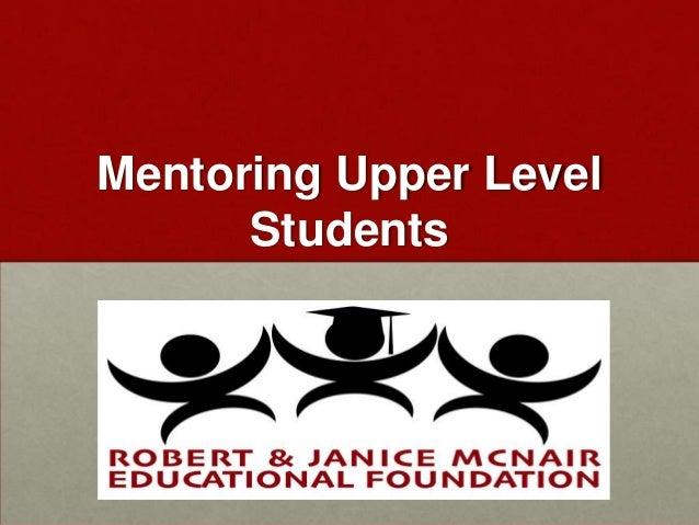 Mentoring Upper Level      Students