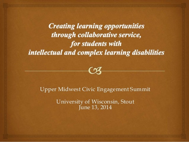 Upper Midwest Civic Engagement Summit University of Wisconsin, Stout June 13, 2014