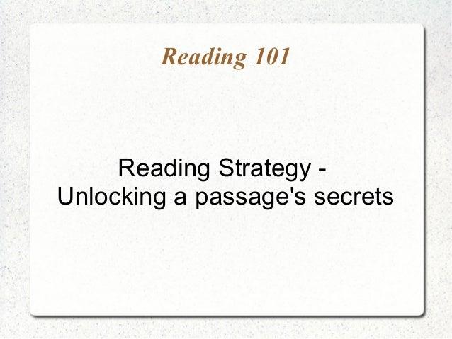 Reading 101     Reading Strategy -Unlocking a passages secrets