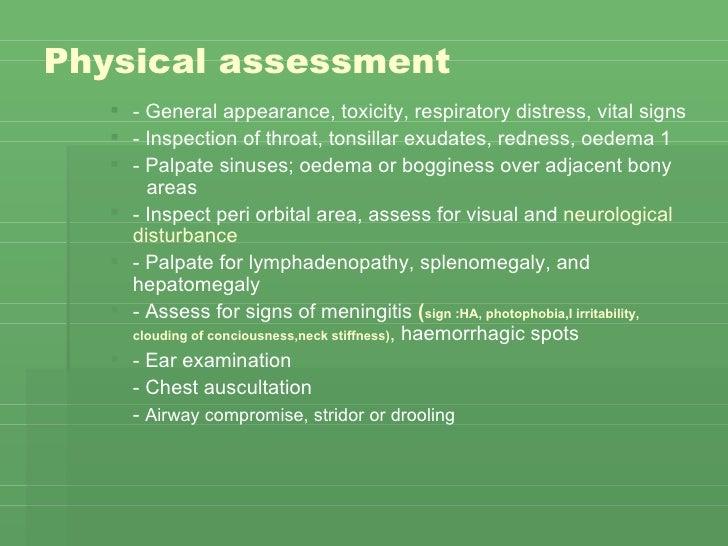 Physical assessment   <ul><ul><li>- General appearance, toxicity, respiratory distress, vital signs  </li></ul></ul><ul><u...