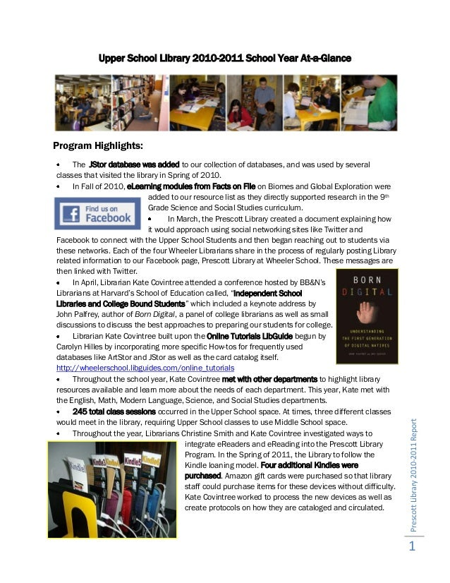 PrescottLibrary2010-2011Report1Upper School Library 2010-2011 School Year At-a-GlanceProgram Highlights:The JStor database...