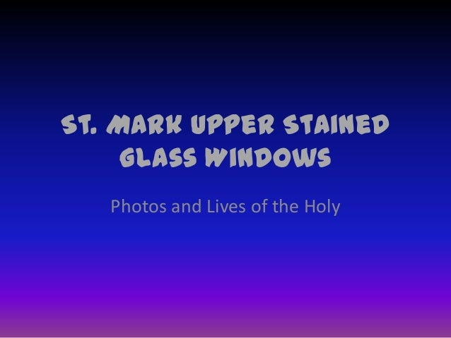 St. Mark Upper Stained Glass Windows Photos and Lives of the Holy