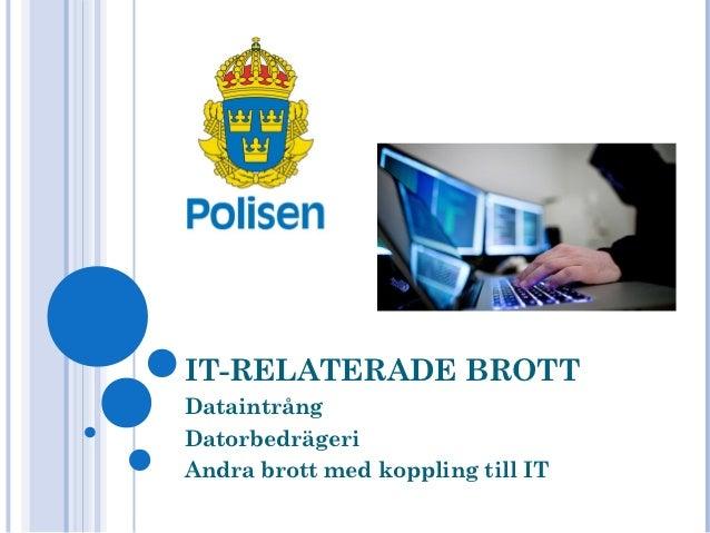 IT-RELATERADE BROTTDataintrångDatorbedrägeriAndra brott med koppling till IT