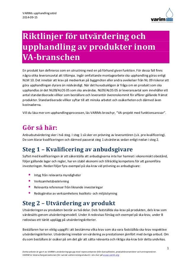 VARIMs  upphandlingsstöd  2014-‐09-‐15  En  produkt  kan  definieras  som  en  utrustning  med  en  på  förhand  given  ...