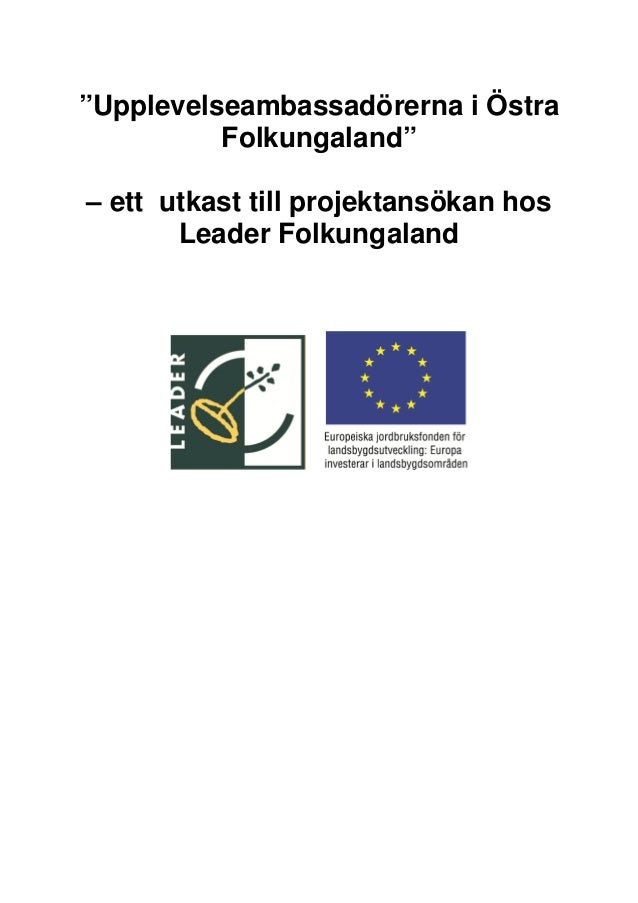 """""""Upplevelseambassadörerna i Östra          Folkungaland""""– ett utkast till projektansökan hos       Leader Folkungaland"""