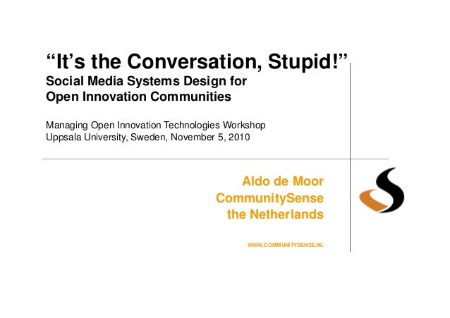 """It's the Conversation, Stupid!"" Social Media Systems Design for Open Innovation Communities Managing Open Innovation Tech..."