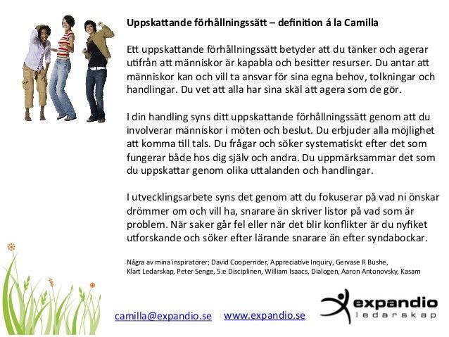 Uppska&ande  förhållningssä&  –  defini6on  á  la  Camilla  E2  uppska2ande  förhållningssä2  betyder  a2  du  tänker  och...